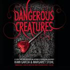 Dangerous Creatures by Kami Garcia, Margaret Stohl