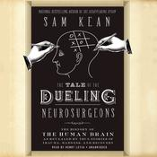 The Tale of the Dueling Neurosurgeons by  Sam Kean audiobook