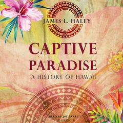 Captive Paradise by James L. Haley audiobook