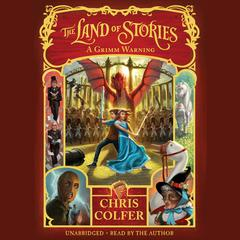 The Land of Stories: A Grimm Warning by Chris Colfer audiobook