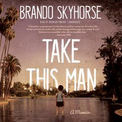 Take This Man by Brando Skyhorse