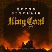 King Coal by  Upton Sinclair audiobook