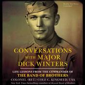 Conversations with Major Dick Winters by  Col. Cole C. Kingseed USA, retired audiobook