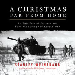 A Christmas Far from Home by Stanley Weintraub audiobook