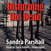 Disturbing the Dead by  Sandra Parshall audiobook