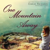 One Mountain Away by  Emilie Richards audiobook