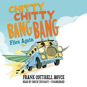 Chitty Chitty Bang Bang Flies Again by  Frank Cottrell Boyce audiobook