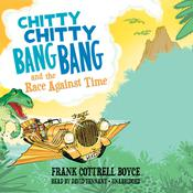 Chitty Chitty Bang Bang and the Race against Time by  Frank Cottrell Boyce audiobook