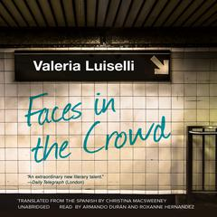 Faces in the Crowd by Valeria Luiselli