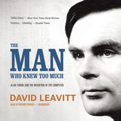 The Man Who Knew Too Much by  David Leavitt audiobook