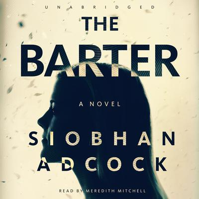 The Barter by Siobhan Adcock audiobook