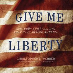 Give Me Liberty by Christopher L. Webber audiobook