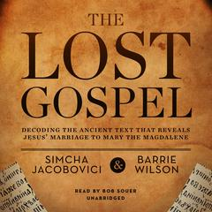 The Lost Gospel by Simcha Jacobovici, Barrie Wilson
