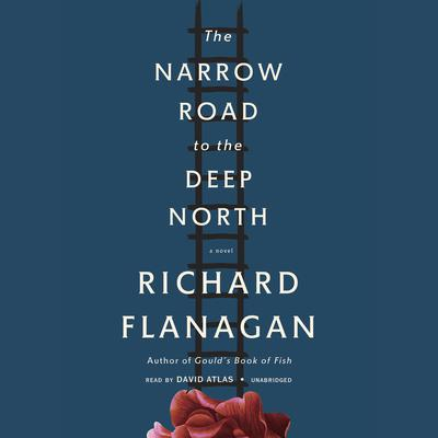 The Narrow Road to the Deep North by Richard Flanagan audiobook