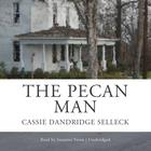 The Pecan Man by Cassie Dandridge Selleck
