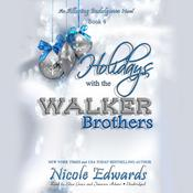 Holidays with the Walker Brothers by  Nicole Edwards audiobook