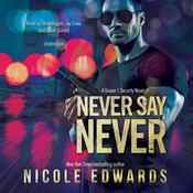 Never Say Never by  Nicole Edwards audiobook