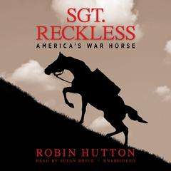 Sgt. Reckless by Robin Hutton audiobook