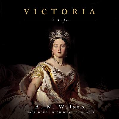 Victoria by A. N. Wilson audiobook