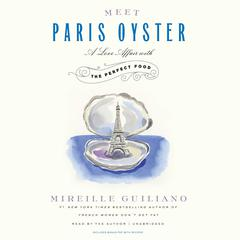 Meet Paris Oyster by Mireille Guiliano audiobook