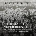 The Half Has Never Been Told by Edward E. Baptist