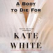 A Body to Die For by  Kate White audiobook
