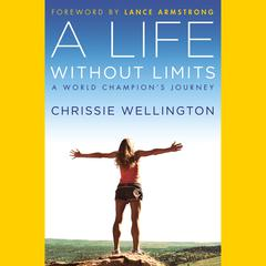 A Life Without Limits by Chrissie Wellington audiobook