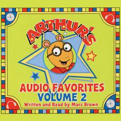 Arthur's Audio Favorites, Volume 2 by Marc Brown audiobook