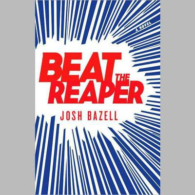 Beat the Reaper by Josh Bazell audiobook