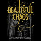 Beautiful Chaos by  Margaret Stohl audiobook