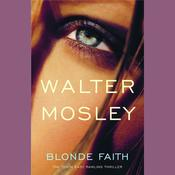 Blonde Faith by  Walter Mosley audiobook