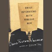 Brief Interviews with Hideous Men by  David Foster Wallace audiobook