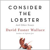 Consider the Lobster by  David Foster Wallace audiobook