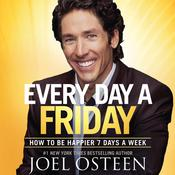 Every Day a Friday by  Joel Osteen audiobook