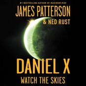 Daniel X: Watch the Skies by  Ned Rust audiobook