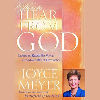 How to Hear from God by Joyce Meyer audiobook