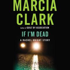 If I'm Dead by Marcia Clark audiobook