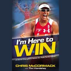 I'm Here To Win by Chris McCormack audiobook