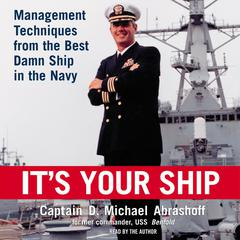 It's Your Ship by D. Michael Abrashoff audiobook