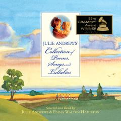 Julie Andrews' Collection of Poems, Songs, and Lullabies by Emma Walton Hamilton audiobook