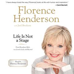 Life Is Not a Stage by Florence Henderson audiobook