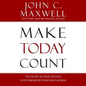 Make Today Count by  John C. Maxwell audiobook