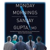 Monday Mornings by  Sanjay Gupta MD audiobook