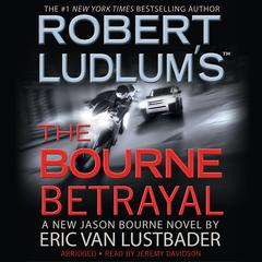 Robert Ludlum's The Bourne Betrayal by Eric Van Lustbader audiobook