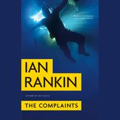 The Complaints by  Ian Rankin audiobook