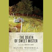 The Death of Sweet Mister by  Daniel Woodrell audiobook