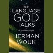 The Language God Talks by  Herman Wouk audiobook