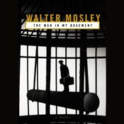 The Man in My Basement by  Walter Mosley audiobook