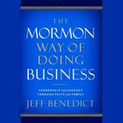 The Mormon Way of Doing Business by  Jeff Benedict audiobook