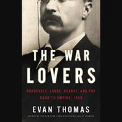 The War Lovers by  Evan Thomas audiobook